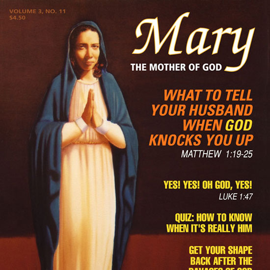 The Virgin Mary with hands held up in Prayer, caption reading What to Tell your husband when God knocks you up